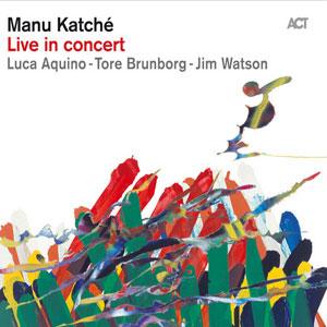 MANU KATCHÉ  – LIVE IN CONCERT (CD)