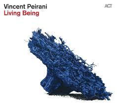 VINCENT PEIRANI – LIVING BEING (CD)