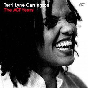 TERRI LYNE CARRINGTON – THE ACT YEARS (CD)