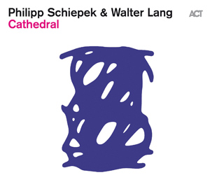 PHILIPP SCHIEPEK & WALTER LANG  – CATHEDRAL (CD)