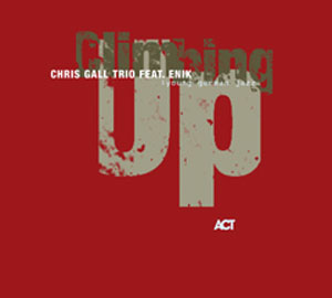 GALL, CHRIS – CLIMBING UP (CD)