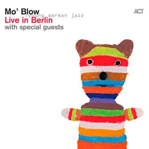 MO'BLOW – LIVE IN BERLIN (CD)