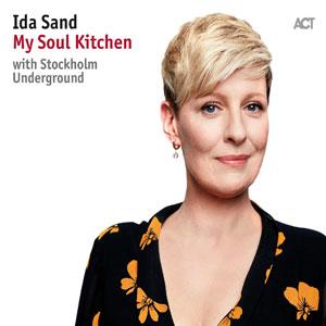 IDA SAND & STOCKHOLM UNDERGROUND  – MY SOUL KITCHEN (CD)