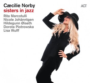 CÆCILIE NORBY – SISTERS IN JAZZ (CD)