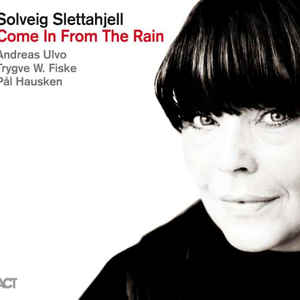SLETTAHJELL, SOLVEIG – COME IN FROM THE RAIN (LP)