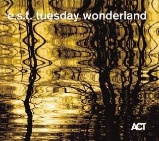 E.S.T. – TUESDAY WONDERLAND (CD)