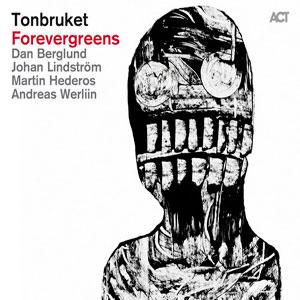 TONBRUKET – FOREVERGREENS (CD)