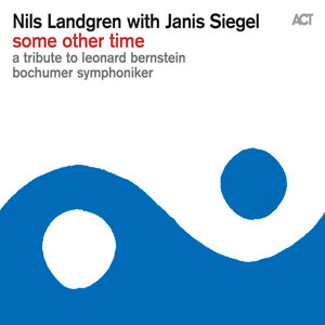LANDGREN, NILS – SOME OTHER TIME-A TRIBUTE TO LEONARD BERNSTEIN (CD)