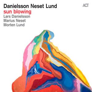 DANIELSSON – NESET – LUND – SUN BLOWING (CD)