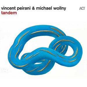 MICHAEL WOLLNY & VINCENT PEIRANI – TANDEM (CD)