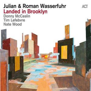 JULIAN & ROMAN WASSERFUHR – LANDED IN BROOKLYN (LP)
