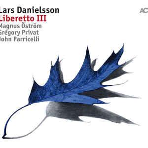 DANIELSSON, LARS LIBERETTO III LP   ACT   1098401 –  (LP)