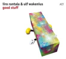 IIRO RANTALA & ULF WAKENIUS – GOOD STUFF (CD)