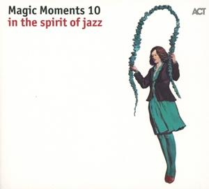 VARIOUS ARTISTS – MAGIC MOMENTS 10 IN THE SPIRIT OF JAZZ CD ACT (CD)