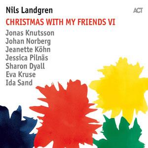 LANDGREN, NILS – CHRISTMAS WITH MY FRIENDS 6 (CD)