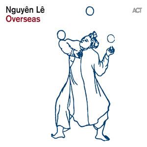 LE, NGUYEN – OVERSEAS (CD)