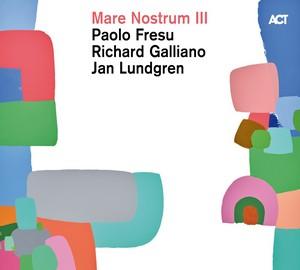FRESU / GALLIANO / LUNDGREN  – MARE NOSTRUM III (CD)