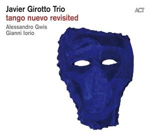 GIROTTO, JAVIER -TRIO- – TANGO NUEVO REVISITED (CD)