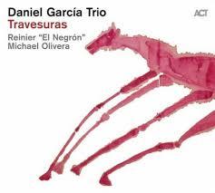 DANIEL GARCIA TRIO  – TRAVESURAS (CD)