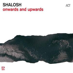 SHALOSH – ONWARDS AND UPWARDS (CD)