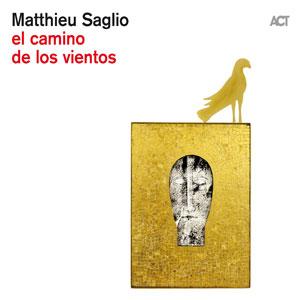 MATTHIEU SAGLIO – EL CAMINO DE LOS VIENTOS (CD)