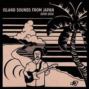 VARIOUS ARTISTS – ISLAND SOUNDS FROM JAPAN 2009-2016 (LP)