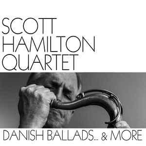 HAMILTON, SCOTT -QUARTET- – DANISH BALLADS & MORE (CD)