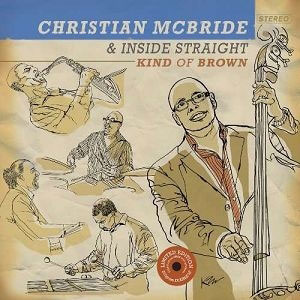 MCBRIDE, CHRISTIAN & INSIDE STRAIGHT – KIND OF BROWN – LP (210 GRAM) (2xLP)
