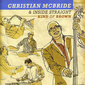 MCBRIDE, CHRISTIAN – KIND OF BROWN (CD)