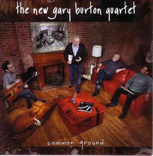 BURTON, GARY -NEW QUARTET – COMMON GROUND (CD)