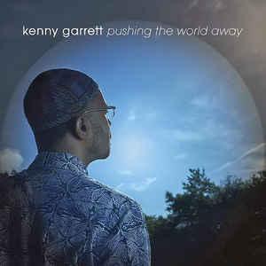 GARRETT, KENNY – PUSHING THE WORLD AWAY (CD)