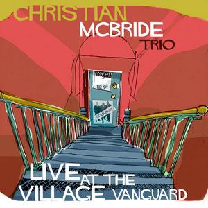 MCBRIDE, CHRISTIAN -TRIO- – LIVE AT THE VILLAGE (2xLP)