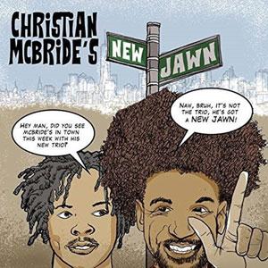 MCBRIDE, CHRISTIAN – CHRISTIAN MCBRIDE'S NEW JAWN (2xLP)