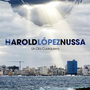LOPEZ-NUSSA, HAROLD – UN DIA CUALQUIERA (CD)