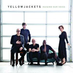 YELLOWJACKETS – RAISING OUR VOICE (CD)