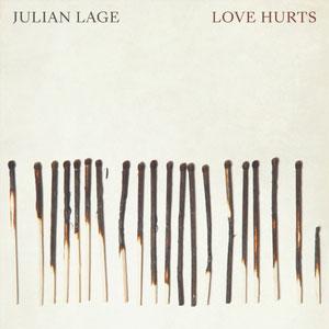 LAGE, JULIAN – LOVE HURTS (LP)