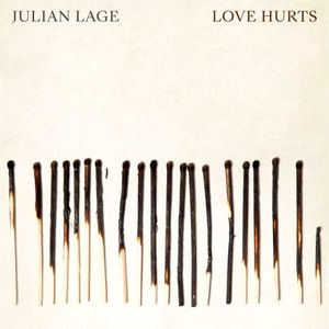 LAGE, JULIAN – LOVE HURTS (CD)