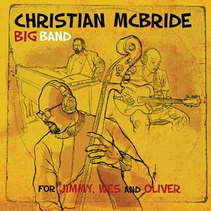 MCBRIDE, CHRISTIAN -BIG BAND- – FOR JIMMY, WES AND OLIVER (CD)
