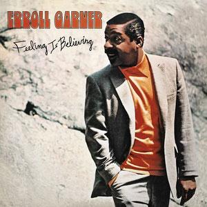 GARNER, ERROLL – FEELING IS BELIEVING (CD)