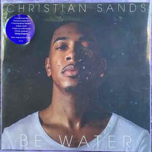 SANDS, CHRISTIAN – BE WATER VINYL (2xLP)
