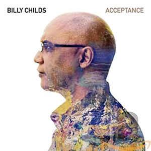 CHILDS, BILLY – ACCEPTANCE (CD)