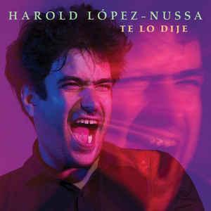LOPEZ-NUSSA, HAROLD – TE LO DIJE (CD)