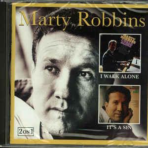 ROBBINS, MARTY – I WALK ALONE / IT'S A SIN (CD)