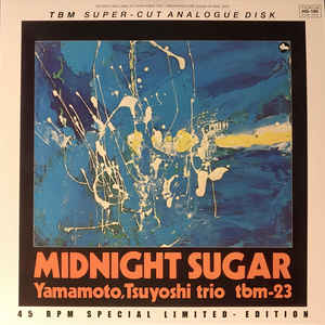 YAMAMOTO TRIO, TSUYOSHI – MIDNIGHT SUGAR (2xLP)