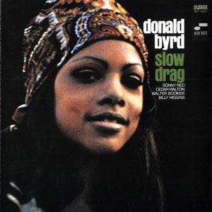 BYRD, DONALD – SLOW DRAG (CD)