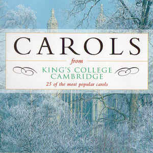 KING'S COLLEGE CHOIR – CAROLS FROM KINGS COLLEGE CAMBRIDGE (CD)