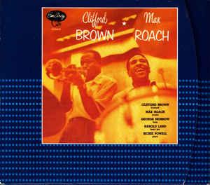 BROWN, CLIFFORD & MAX ROACH – CLIFFORD BROWN & MAX ROAC (CD)