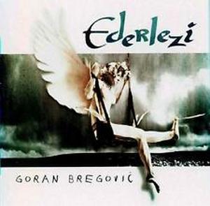 GORAN BREGOVIC – EDERLEZI (CD)