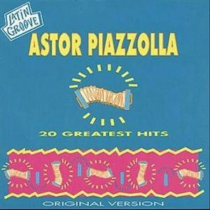 PIAZZOLLA, ASTOR – LATIN GROOVE -20 GREATEST HITS (CD)
