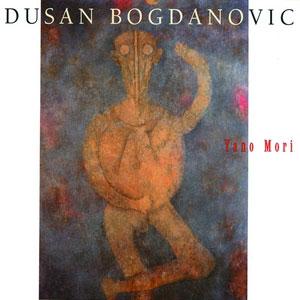BOGDANOVIC, DUSAN – YANO MORI (CD)